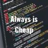 Always is Cheap artwork