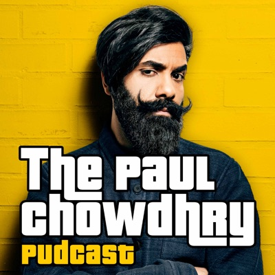 The Paul Chowdhry PudCast:Global