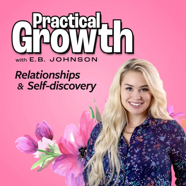 Practical Growth | Relationships, Self-Discovery, and More with E.B. Johnson Artwork