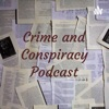 Crime and Conspiracy Podcast artwork