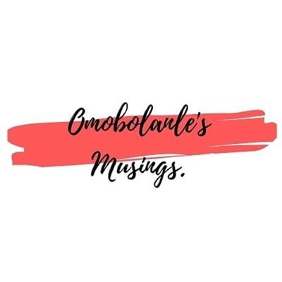 Omobolanle's Musings.