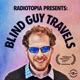 Radiotopia Presents: Blind Guy Travels