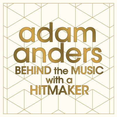 Adam Anders: Behind the Music with a Hitmaker