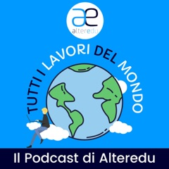 Tutti i lavori del mondo | Il Podcast