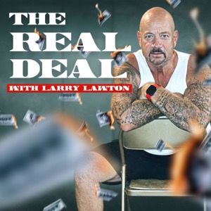 The Real Deal w/ Larry Lawton