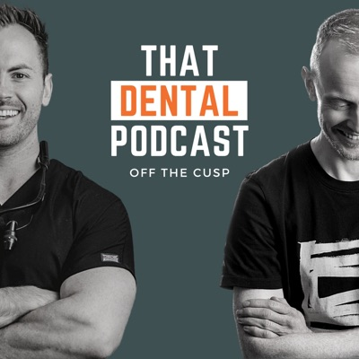 That Dental Podcast: Off the Cusp