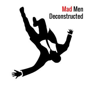 Mad Men Deconstructed