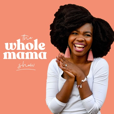 The Whole Mama Show: Untold Stories of Motherhood