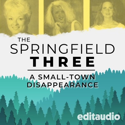 The Springfield Three: A Small-Town Disappearance:editaudio, Anne Roderique-Jones