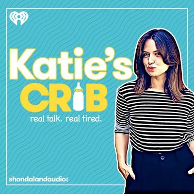 Katie's Crib:Shondaland Audio & iHeartRadio