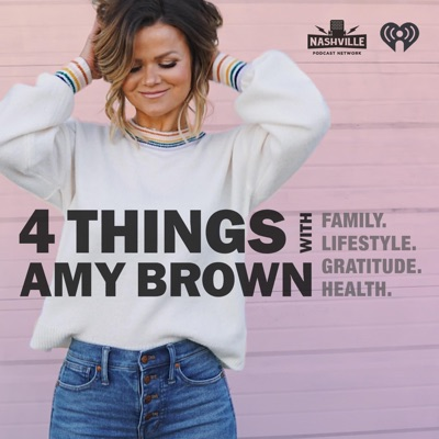 4 Things with Amy Brown:Nashville Podcast Network