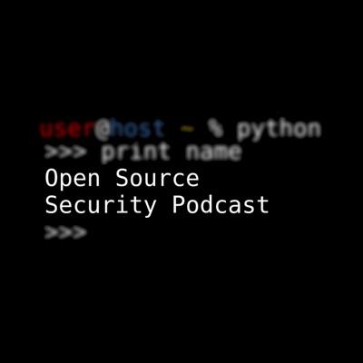 Open Source Security Podcast:Josh Bressers & Kurt Seifried