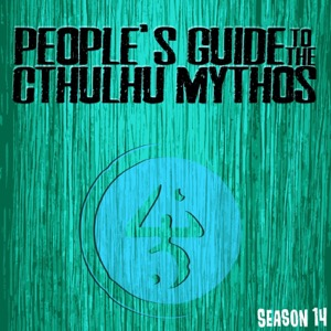 People's Guide to the Cthulhu Mythos: an exploration of Cosmic Horror, the works or Lovecraft and others