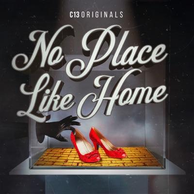 No Place Like Home:C13Originals