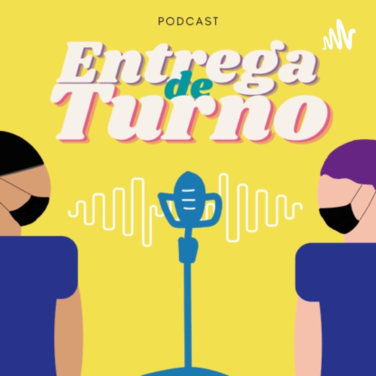 Entrega de Turno Podcast