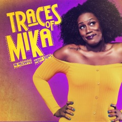 Traces of Mika Podcast