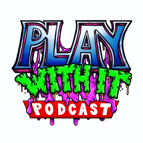 Play With It Podcast