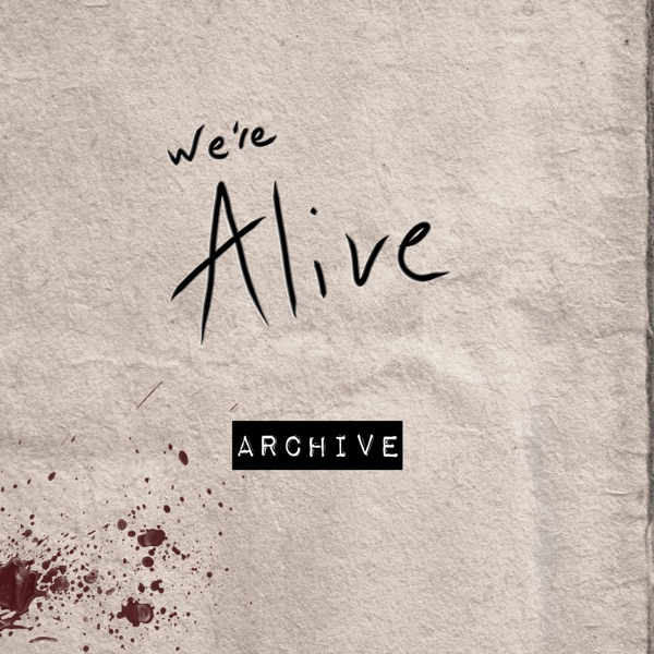 We're Alive - Archive image