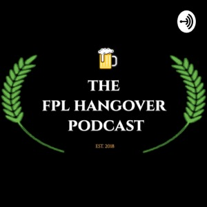 FPL Hangover Podcast