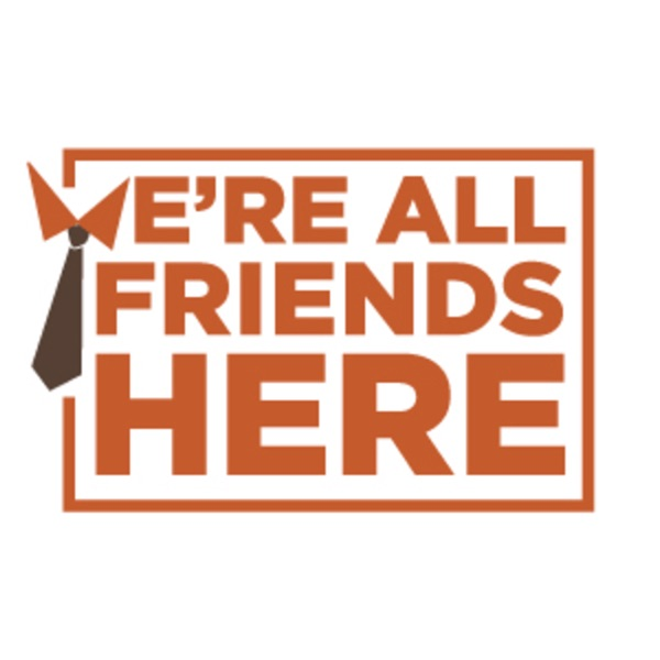 We're All Friends Here (Archives)
