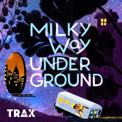 Milky Way Underground:Milky Way Underground