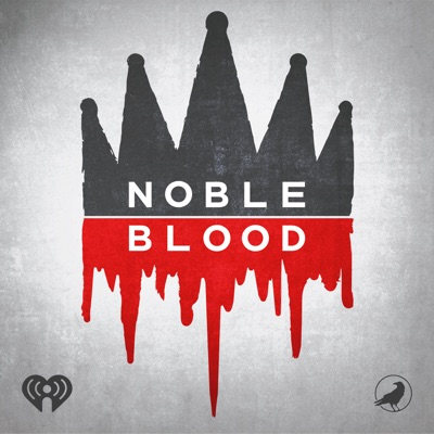 Noble Blood:iHeartRadio and Grim & Mild
