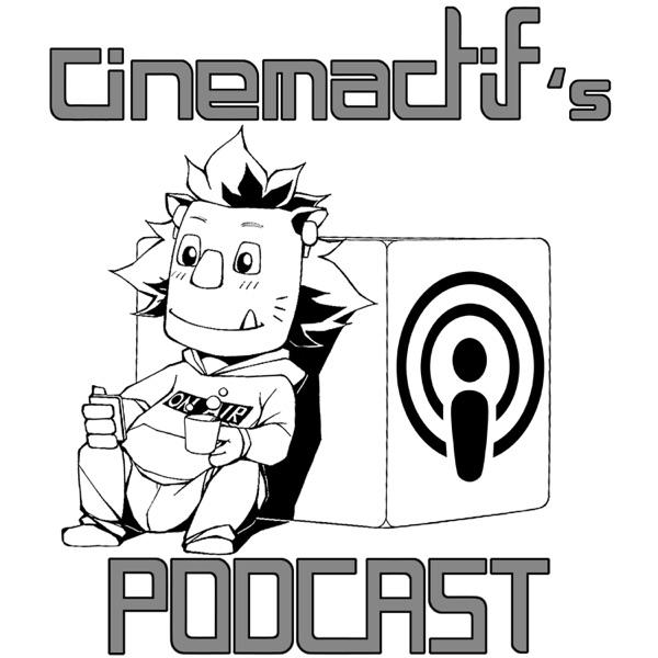 cinemactif(シネマクティフ)のPodcast【映画のポッドキャスト】