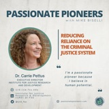 Reducing Reliance on the Criminal Justice System with Dr. Carrie Pettus