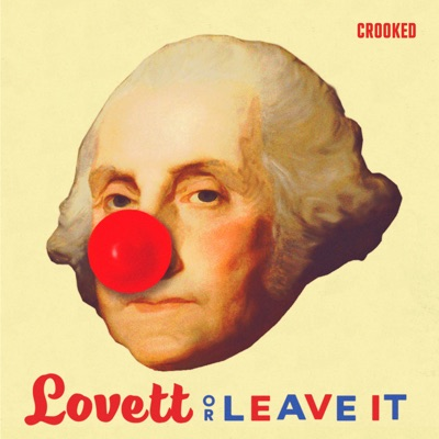 Lovett or Leave It:Crooked Media
