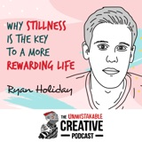 Unmistakable Classics: Ryan Holiday | Why Stillness is the Key to a More Rewarding Life