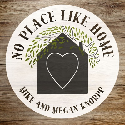 No Place Like Home:Michael and Megan Knorpp