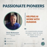 Helping AI Work with Humans with Erick McKesson