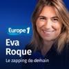 Le zapping de demain - Eva Roque