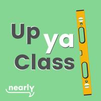Up Ya Class podcast