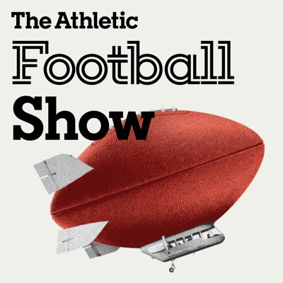 The Athletic Football Show: A show about the NFL:The Athletic