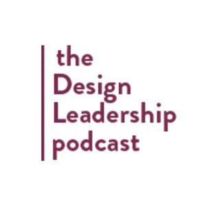 The Design Leadership podcast