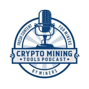 Crypto Mining Tools Podcast