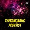 TheBangBang Podcast artwork
