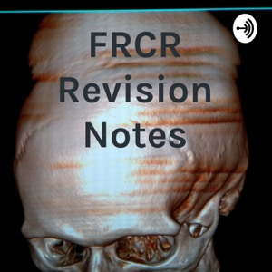 FRCR Revision Notes
