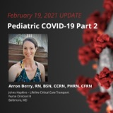 UPDATE 2/19/21 - Pediatric COVID-19 Part 2