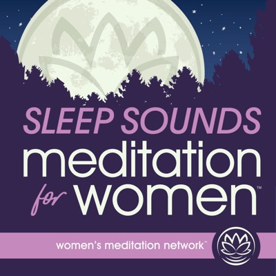Sleep Sounds Meditation for Women:Women's Meditation Network