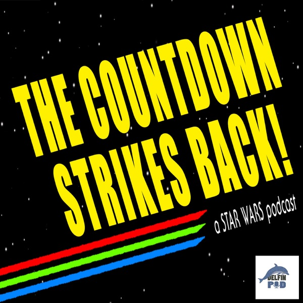 The Countdown Strikes Back: a Star Wars podcast Artwork