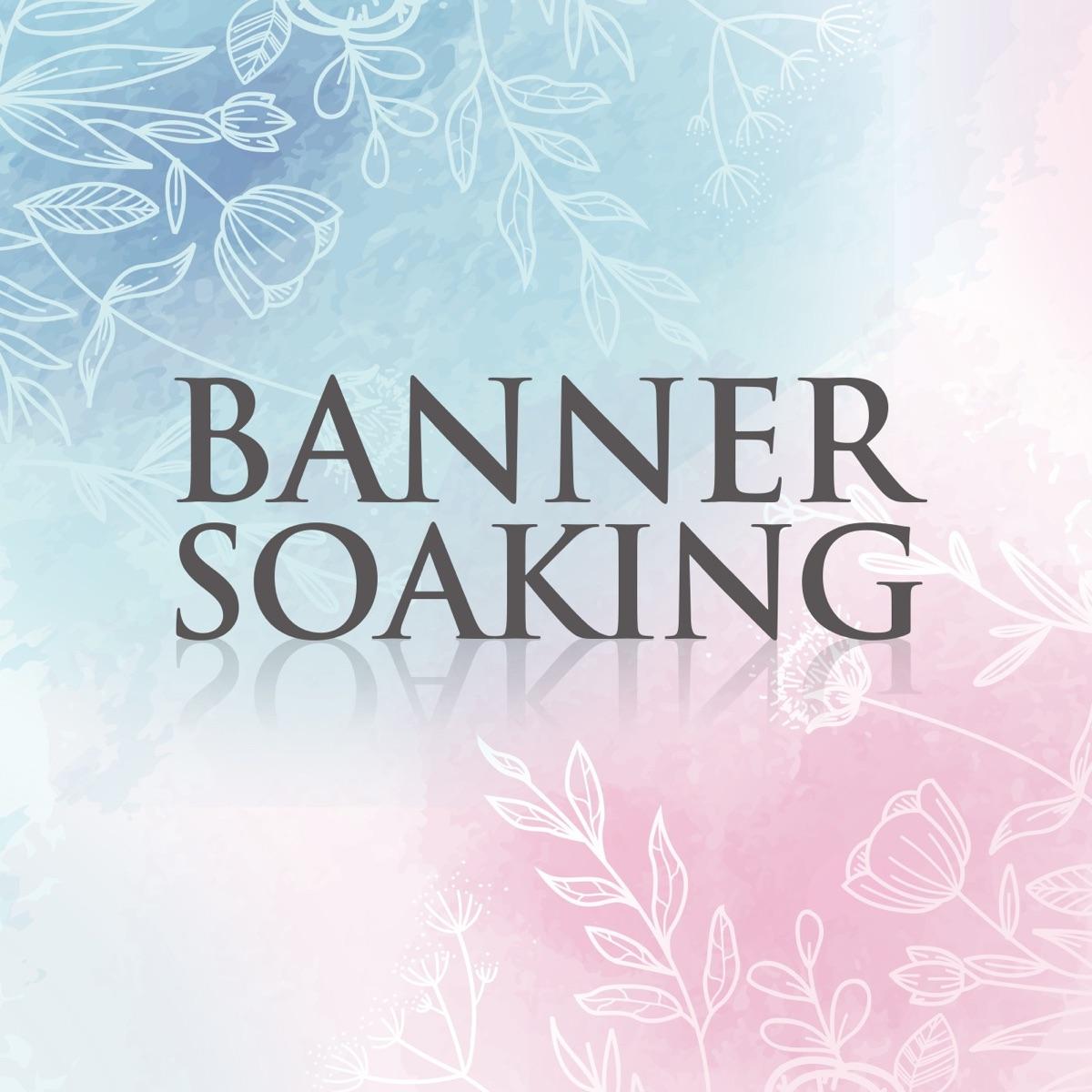 Banner Soaking