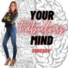 Your Fabulous Mind Podcast artwork