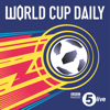 World Cup Daily - BBC Radio 5 live