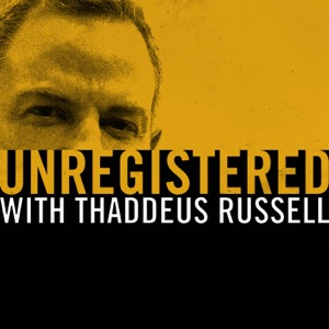 Unregistered with Thaddeus Russell
