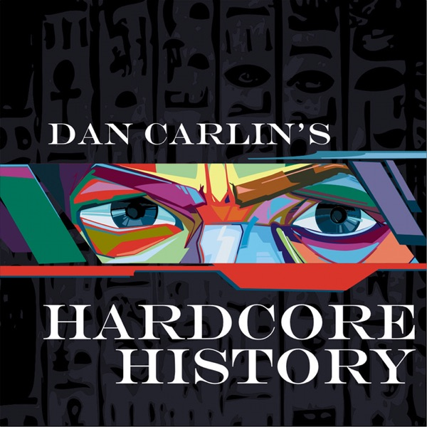 Dan Carlin's Hardcore History banner image