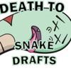Death to Snake Drafts artwork