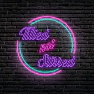 Tilted Not Stirred