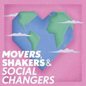 Movers Shakers and Social Changers